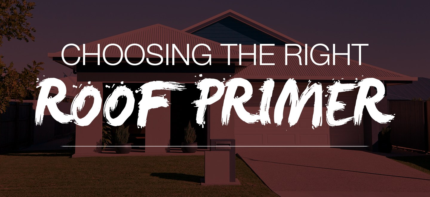 Choosing the right primer for a roof