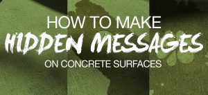 how to make secret messages on concrete surfaces